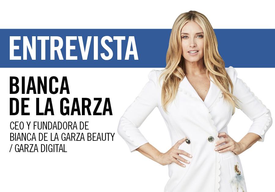 Bianca de la Garza, CEO y fundadora de Bianca de la Garza Beauty / Garza Digital